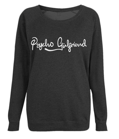Psycho Girlfriend Sweatshirt