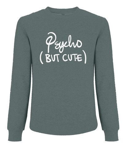 Psycho But Cute Sweatshirt