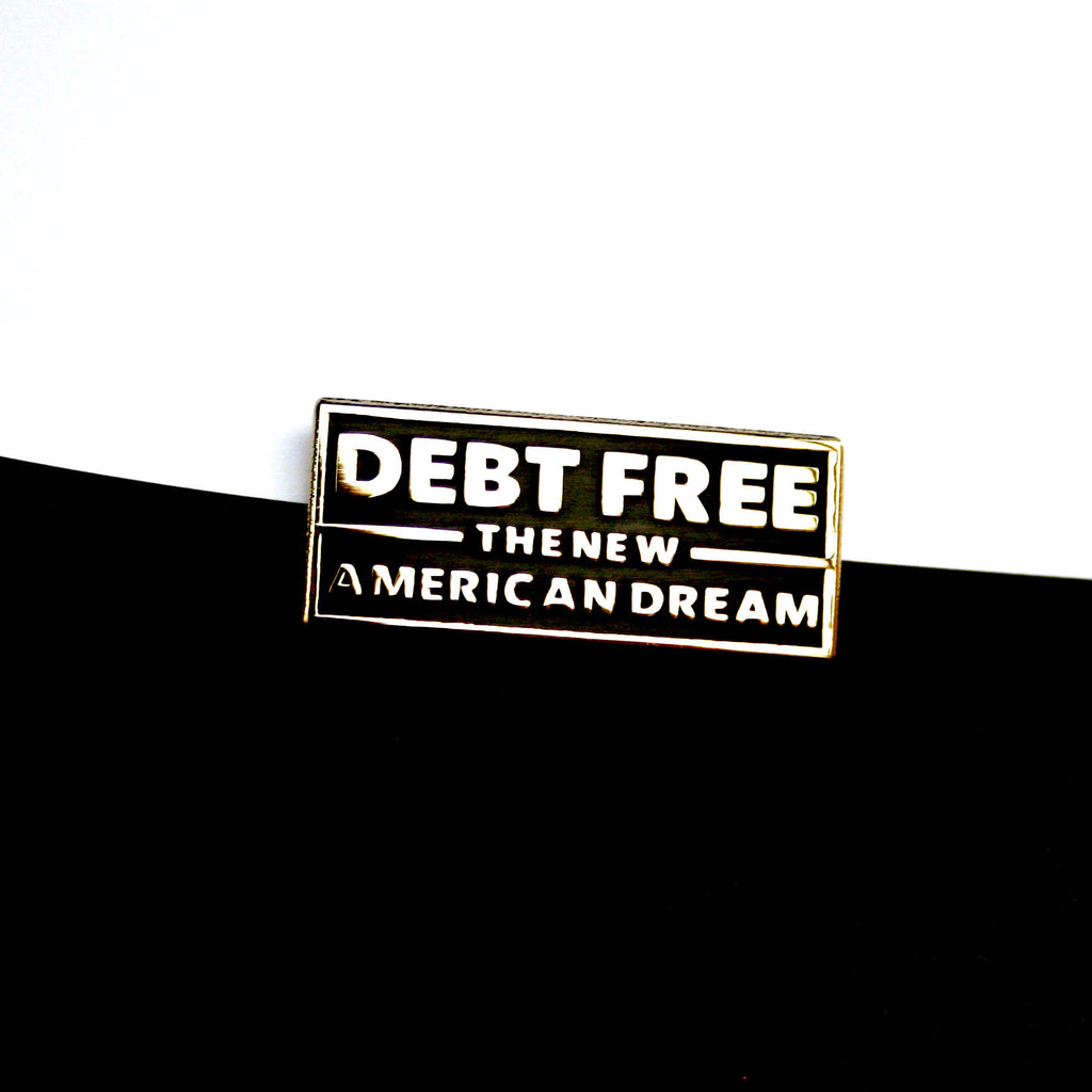 DEBT FREE: THE NEW AMERICAN DREAM PIN