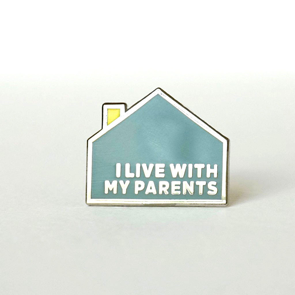 I LIVE WITH MY PARENTS PIN