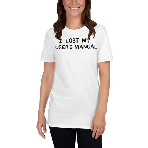 Lost my User's Manual on white Short-Sleeve Unisex T-Shirt