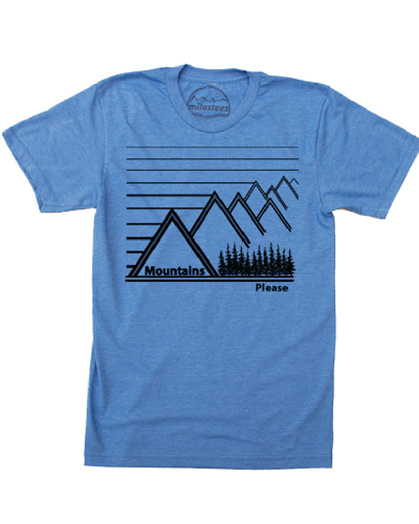 Mountains Please T shirt, Hand Screen Print on Soft 50/50 Tee's. Elevate the Day!