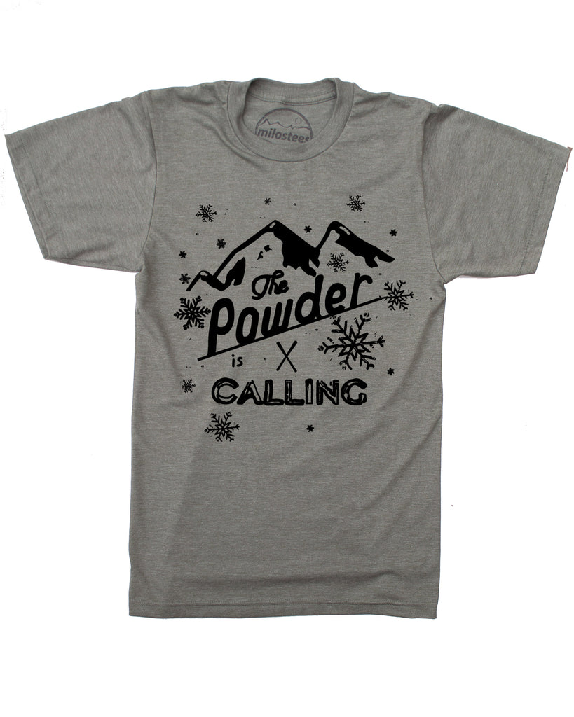 The Powder is Calling T Shirt- Screen Print on Powdery Soft 50/50 Threads- Sure to Elevate Your Day!