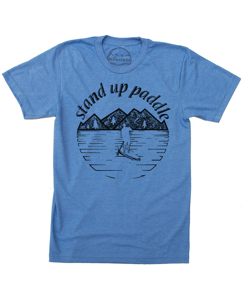 Stand up Paddle Board Shirt, Hand Screen Print on Soft 50/50 Threads- Elevate the day!