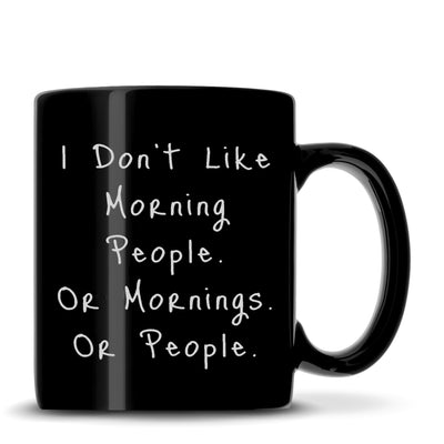 "Black Coffee Mug with ""I Don't Like Mornings"" Design, Deep Etched by Integrity Bottles"