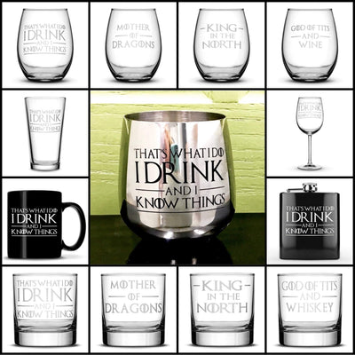 Choose your Game of Thrones Drinking Glass with Quotes, I Drink and I Know Things, Wine Glass, Whiskey Glass, Pint Glass, Coffee Mug, Stainless Steel Integrity Bottles