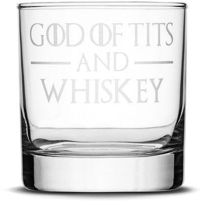 God of Tits and Whiskey Choose your Whiskey Glass with Game of Thrones Phrases by Integrity Bottles