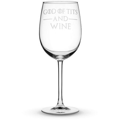 God of Tits and Wine / Wine Glass w/ Stem Wine Glass with Game of Thrones Quote, God of Tits and Wine, Hand Etched by Integrity Bottles