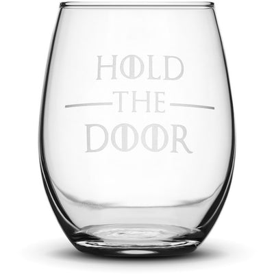 Hold the Door / Stemless Choose your Wine Glass with Game of Thrones Quotes by Integrity Bottles