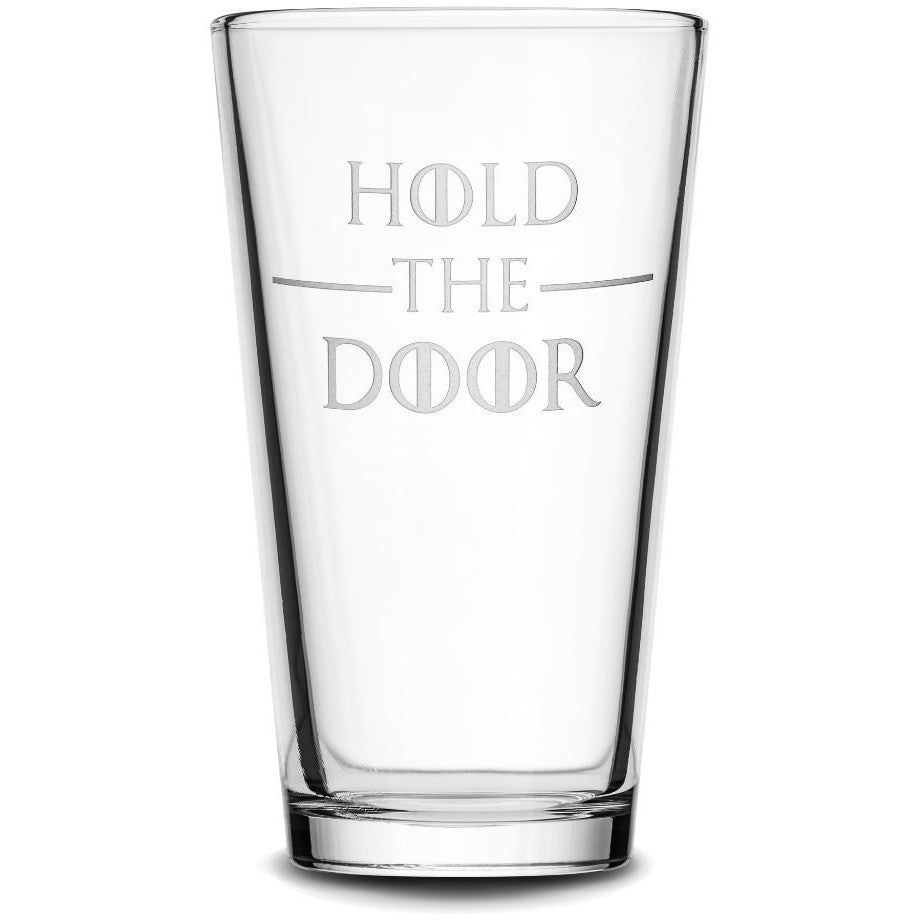 Pint Glass with Game of Thrones quote, Hold the Door, Deep Etched by Integrity Bottles