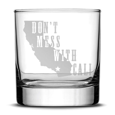 Premium Whiskey Glass, Don't Mess With Cali, Rocks Tumbler, Old Fashioned, Made in USA, 11oz