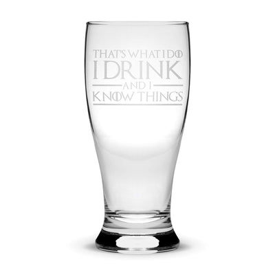 Premium Game of Thrones Pilsner Glass, That's What I Do I Drink and I Know Things Integrity Bottles