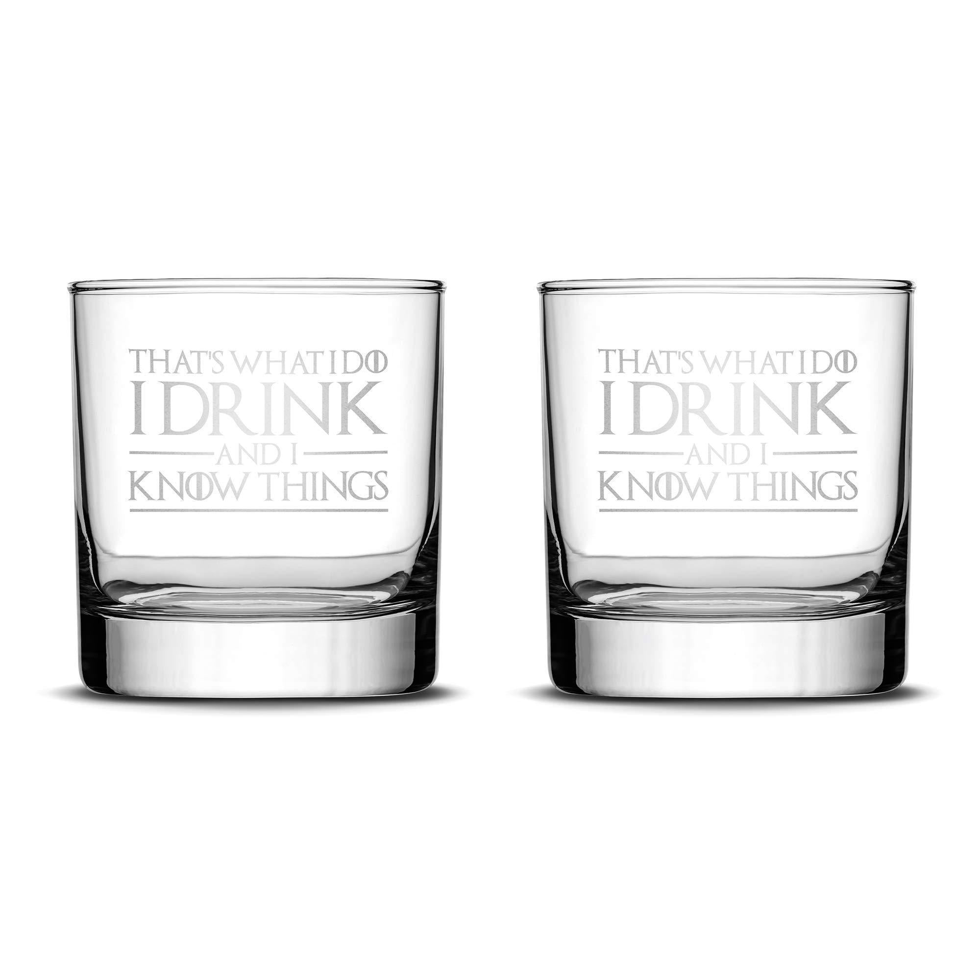 Premium Game of Thrones Whiskey Glasses, Set of 2, Thats What I Do I Drink and I Know Things Integrity Bottles