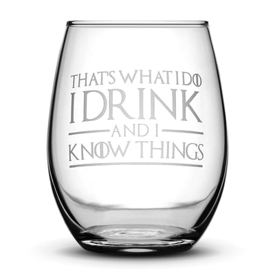Premium Game of Thrones Wine Glasses, Set of 2, Thats What I Do I Drink and I Know Things, Mother of Dragons, Hand Etched 14.2oz Stemless Gifts, Made in USA by Integrity Bottles
