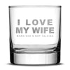 Premium Love My Wife Whiskey Glass, Hand Etched 10oz Rocks Glass by Integrity Bottles
