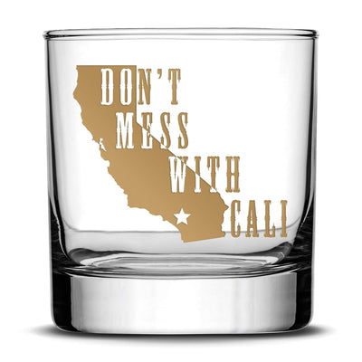 Premium Whiskey Glass, Don't Mess With Cali, 10oz Integrity Bottles