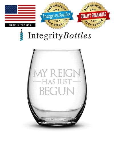 Premium Wine Glass, Game of Thrones, My Reign Has Just Begun, 15oz Integrity Bottles