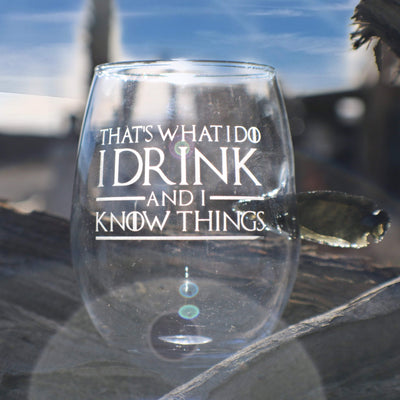 Premium Wine Glass with Obsidian Arrowhead, Game of Thrones, I Drink and I Know Things, 15oz Integrity Bottles