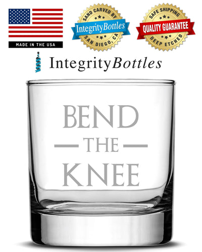 Whiskey Glass with Game of Thrones Quote, Bend The Knee by Integrity Bottles