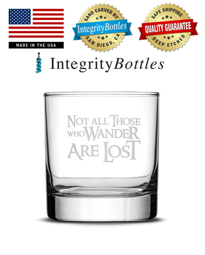 Whiskey Glass with Lord of the Rings Quote, Not All Those Who Wander Are Lost by Integrity Bottles