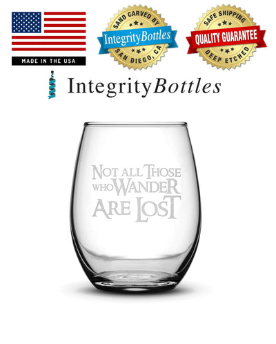 Wine Glass with Lord of the Rings Quote, Not All Those Who Wander Are Lost by Integrity Bottles