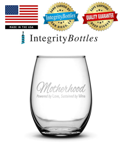 Wine Glass with Motherhood Quote, Hand Etched by Integrity Bottles