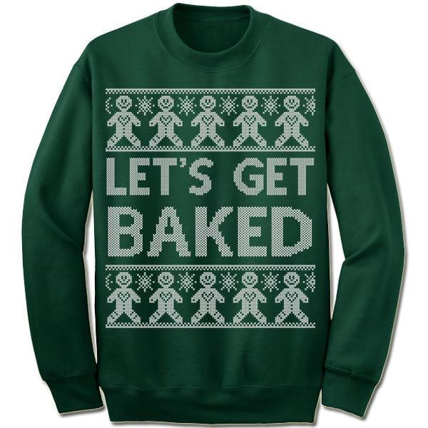 Let's Get Baked Ugly Christmas Sweater.