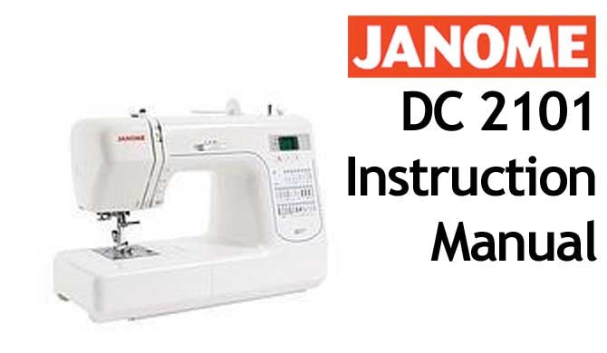 Instruction Manual  Janome DC2101 – Wellington Sewing Centre 6e1c35c7fe707