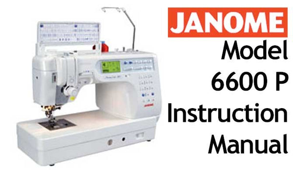 Instruction Manual: Janome 6600P