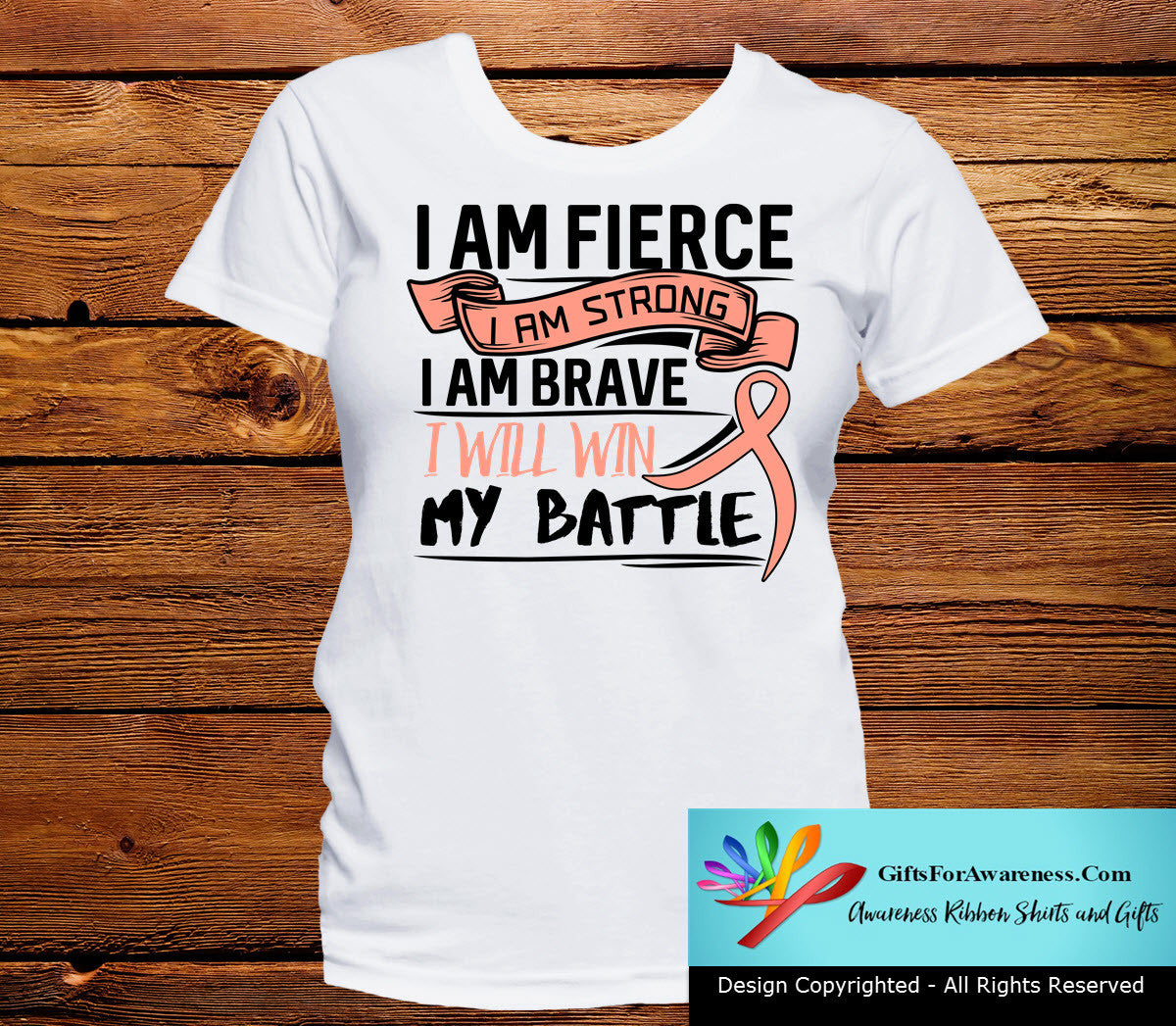 Endometrial Cancer I Am Fierce Strong and Brave Shirts - GiftsForAwareness