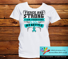 Ovarian Cancer Fierce and Strong I'm Fighting to Win My Battle - GiftsForAwareness