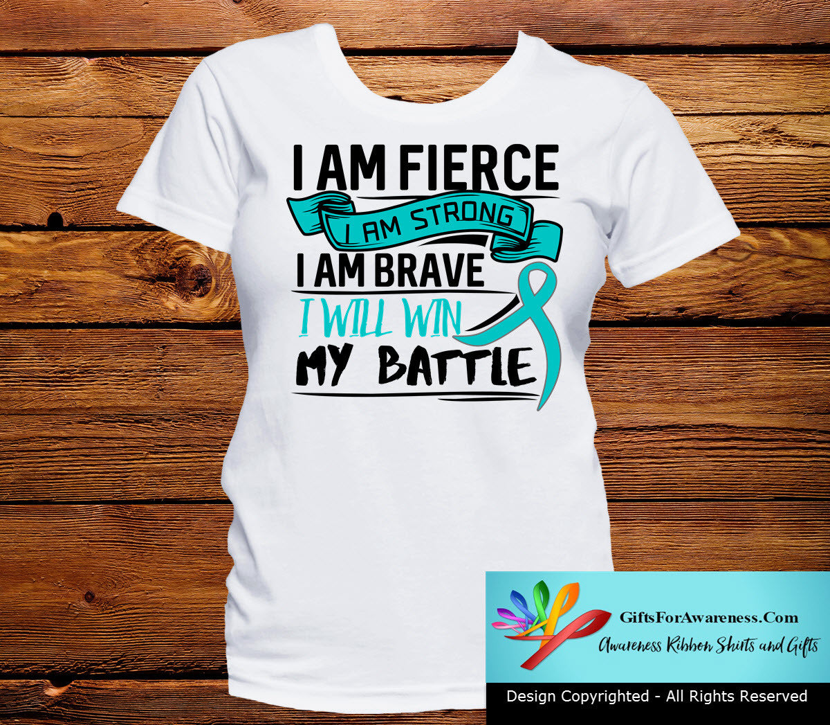 Ovarian Cancer I Am Fierce Strong and Brave Shirts - GiftsForAwareness
