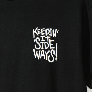 Keepin it Sideways - Text Tee