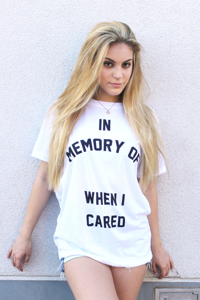 When I Cared T Shirt