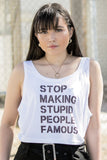 Stupid People Famous Crop Top