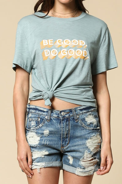 Be Good Do Good Tee- Brook Green