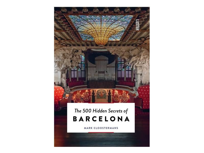 Luster Boek The 500 Hidden Secrets Of Barcelona