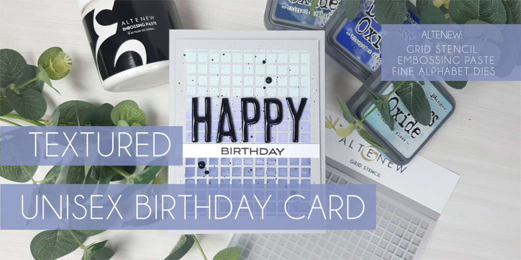 Textured unisex birthday card - Altenew embossing paste
