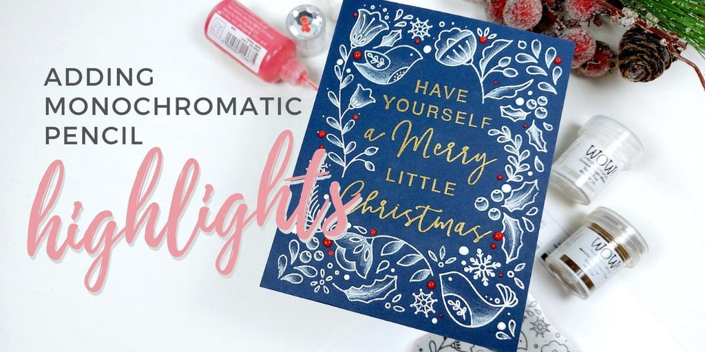 Adding Monochromatic Pencil Highlights - PinkFresh Studio Merry Little Christmas