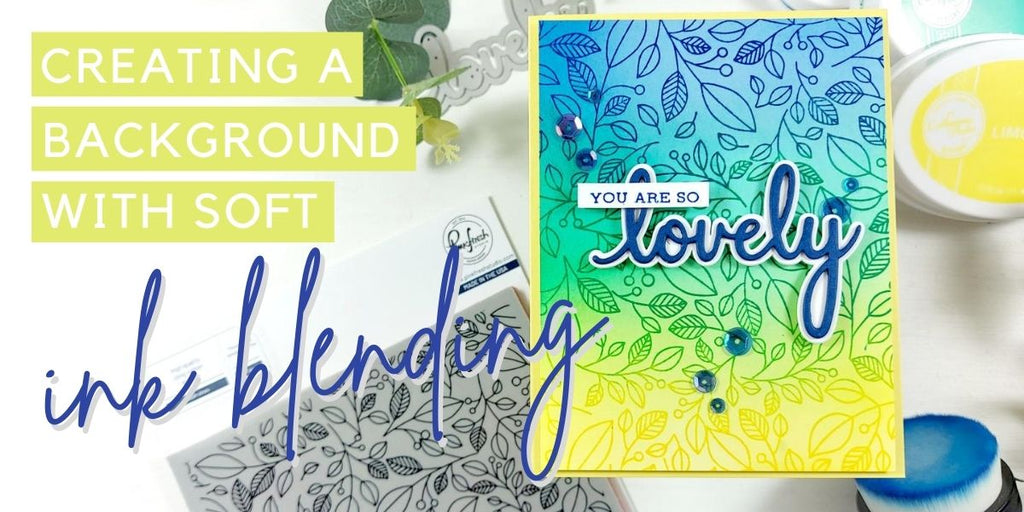 Creating a background with soft ink blending - PinkFresh Studio Lush Vines