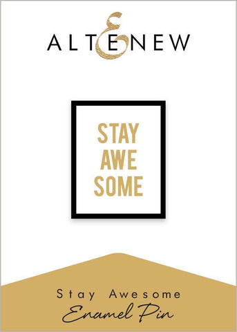 Stay Awesome Enamel Pin
