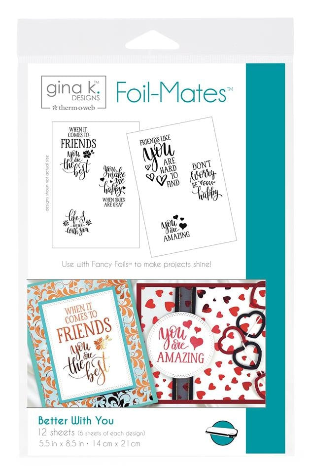 Foil Mates Sentiments Better With You