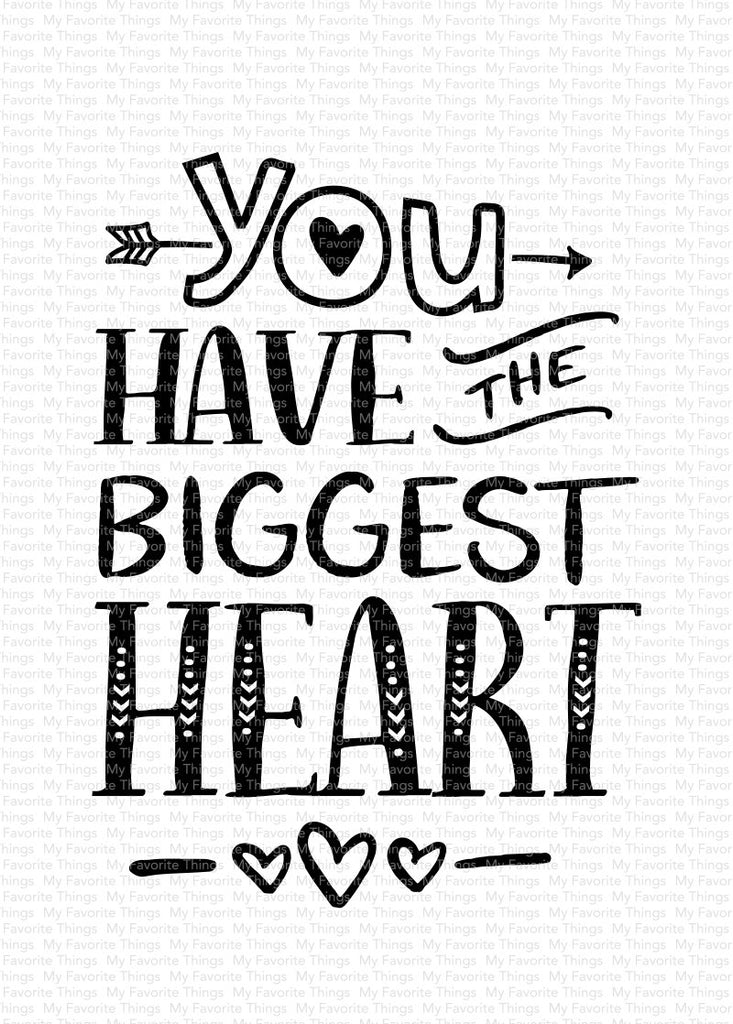 You Have The Biggest Heart