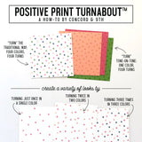 Positive Print Turnabout 6X6