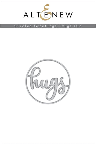 Circled Greetings: Hugs Die