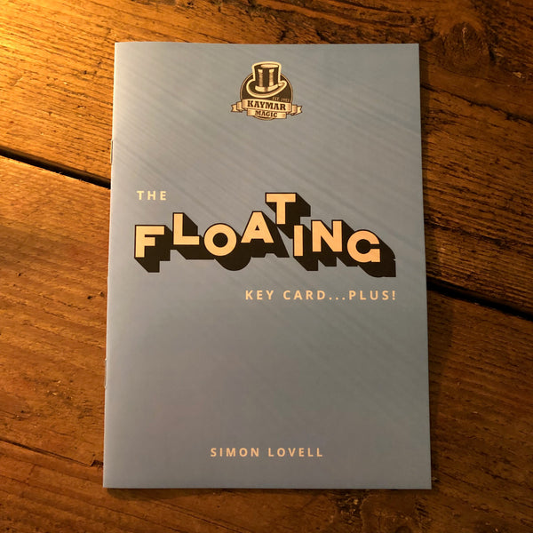 The Floating Key Card - PLUS!  Booklet by Simon Lovell.  KAYMAR EXCLUSIVE! - Kaymar Magic