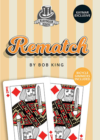 Rematch by Bob King!  KAYMAR EXCLUSIVE! - Kaymar Magic