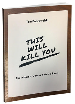 This Will Kill You! The Magic of Jim Ryan - eBook - Kaymar Magic