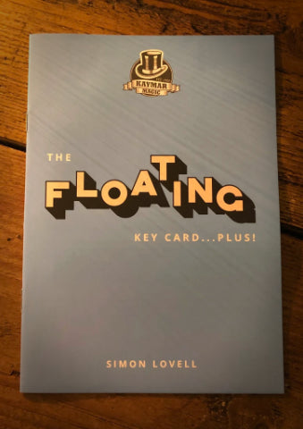 The Floating Key Card - PLUS!  Booklet by Simon Lovell.  KAYMAR EXCLUSIVE!