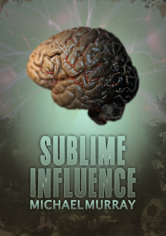Sublime Influence 2.0 by Michael Murray